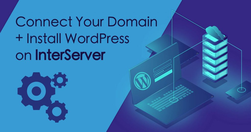 How to Connect a Domain and Install WordPress on InterServer
